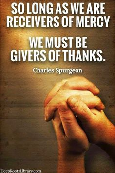 Charles Spurgeon Quote - Givers of thanks Biblical Quotes, Religious Quotes, Bible Verses Quotes, Faith Quotes, Scriptures, Spiritual Quotes, Positive Quotes, Ch Spurgeon, 5 Solas
