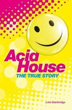The True Story of Acid House: Britain's Last Youth Culture Revolution by Luke Bainbridge, http://www.amazon.co.uk/dp/1780387342/ref=cm_sw_r_pi_dp_IBFctb1XEKWG0