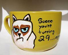 Grumpy Cat Hand Painted Birthday Mug / Turning 29 Again by 39Cups, $19.95