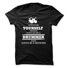 #Statestshirt... Awesome T-shirts  Worth :$19.00Purchase Now  Low cost Codes View photographs & pictures of Be Yourself DRUMMER t-shirts & hoodies:In case you don't completely love our design, you'll be able to SEARCH your favourite one through the use of sear....