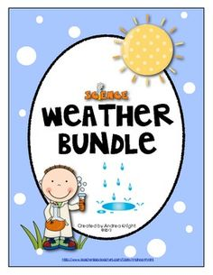 """Weather {Bundled Set}  Includes science experiments, connected literature and nonfiction lists, literacy activities, poems & songs, a """"Smart-Art"""" weather map activity, and more.   77 pages, $"""
