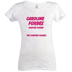 Vampire Barbie Womens Burnout Tee Damon Salvatore calls newborn Caroline Forbes vampire barbie in the hit TV Show The Vampire Diaries. Find this cute design on great merchandise for yourself or as a perfect gift ideas.  $29.99