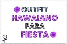 Outfit hawaiano para fiesta. Hawaiian Outfit  http://www.negraflor.com/2013/07/19/outfit-hawaiano-para-fiesta/