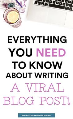 Everything You Need to Know About Writing a Viral Blog Post – Includes Printable Checklist