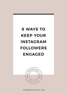 You may have a strong strategy for growing your Instagram followers, but what are you doing to keep your current followers engaged (and coming back for more)?
