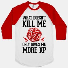 What Doesn't Kill Me Only Gives Me More XP