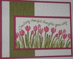 Cheerful Tulips by Nan Cee's - Cards and Paper Crafts at Splitcoaststampers