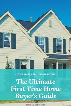 Advice for first time homebuyers from a Real Estate Broker