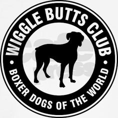 Wiggle Butts Club - Boxer Dogs of the World - I have the T-Shirt :) - Visit our website now!