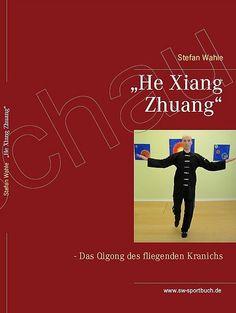 """Neues Buch als günstiges Paperback: """"He Xiang Zhuang"""": Das Qigong des fliegenden Kranichs; Der Link zum Buch bei Amazon: http://www.amazon.de/He-Xiang-Zhuang-fliegenden-Kranichs/dp/3739215860/ref=as_sl_pc_tf_til?tag=sawahqigong-21&linkCode=w00&linkId=&creativeASIN=3739215860"""
