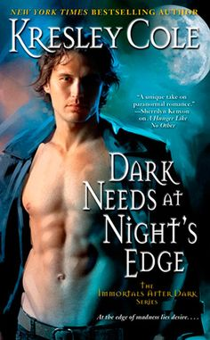 Dark Needs at Night's Edge by Kresley Cole (Immortals After Dark Series, Book 4)