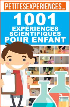 1001 Expériences scientifiques pour enfants à faire à la maison. Des explication étapes par étapes pour découvrir la science en s'amusant !