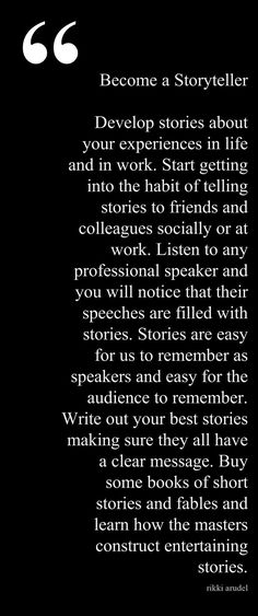 Become a storyteller. Stories can be compelling points of a presentation, especially a story that is personal or highly relevant. -------- For more public speaking and presentation tips, check out Creative Writing, Writing Tips, Creative Thinking, Young Living, Public Speaking Tips, Public Speaking Activities, Presentation Skills, Power Point Presentation Tips, Marca Personal