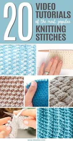 We've scoured YouTube and have compiled the top 20 video tutorials of the most popular knitting stitches to use in your next knitting projects. idealme.com/