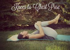 Knees to chest pose
