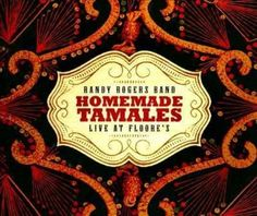 Randy Band Rogers - Homemade Tamales: Live At Floores