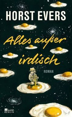 Horst Evers - Alles außer irdisch