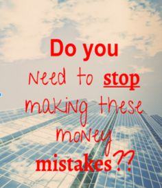 Do You Need to Stop Making These Money Mistakes? | Life for the Penny Wise