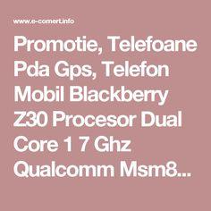 Promotie, Telefoane Pda Gps, Telefon Mobil Blackberry Z30 Procesor Dual Core 1 7 Ghz Qualcomm Msm8960t Pro Super Amoled 5inch 2gb, Oferta, Reducere, Black Friday, 2016