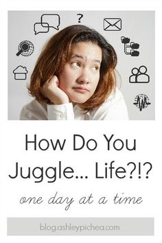 """I'm a wife and a mom. That should be enough to juggle right?   CLICK HERE to read """"How Do You Juggle Life?"""""""
