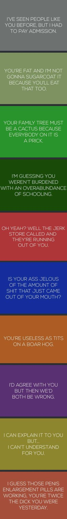 Insults to use when you need them...