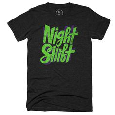 """""""Night Shift"""" designed by Chris Piascik. I've always been a night person and working for myself has compounded this over the years. Shoutout to my fellow anti-morning people working the night shift."""