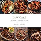 Free Kindle Book -   Low Carb: 1001 Days of Low Carb Recipes (Low Carb, Low Carb Cookbook, Low Carb Diet, Low Carb Recipes, Low Carb Slow Cooker, Low Carb Slow Cooker Recipes)