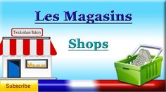 Learn French - Shop Names (les magasins) - Vocabulary lesson