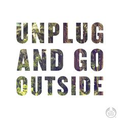 We all need more of this > Put down your phone. Step away from your computer. Go outside and soak up the wonder of nature!