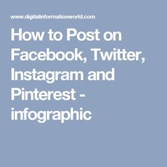 How to Post on Facebook, Twitter, Instagram and Pinterest - infographic