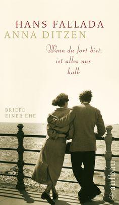 Hans Fallada, Anna Ditzen - Wenn du fort bist, ist alles nur halb // ans Fallada und Anna Ditzen - das ist die bewegende Geschichte einer großen Liebe. Nachzulesen ist sie in dem Ehebriefwechsel 1928 bis 1946. Ein berührendes Zeugnis und wunderbarer Lesestoff - schonungslos offen und voller Phantasie. Mehr zum Buch unter http://www.aufbau-verlag.de/index.php/wenn-du-fort-bist-ist-alles-nur-halb.html
