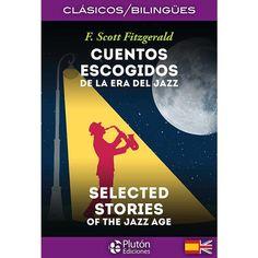 Cuentos escogidos de la era del jazz = Selected stories from the jazz age / F. Scott Fitzgerald ; traducción: Benjamin Briggent http://fama.us.es/record=b2734711~S5*spi