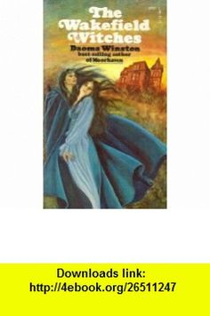 Wakefield Witches (9780671680213) Daoma winston , ISBN-10: 0671680218  , ISBN-13: 978-0671680213 ,  , tutorials , pdf , ebook , torrent , downloads , rapidshare , filesonic , hotfile , megaupload , fileserve