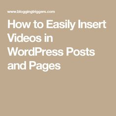 How to Easily Insert Videos in WordPress Posts and Pages
