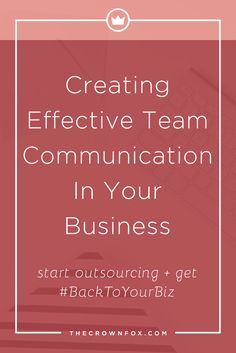 Growing your team remotely can be a daunting task for creative entrepreneurs. Click through to read some tips and ideas for creative effective team communication in your business (so you can #GetBackToYourBiz) | www.TheCrownFox.com | Graphic Design Assistant for Creative Entrepreneurs