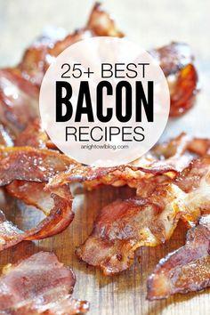 25+ Best Bacon Recipes | http://anightowlblog.com