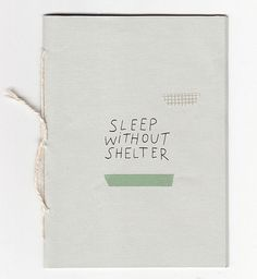 Sleep Without Shelter Cover by Sarah McNeil on Flickr.