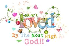 You are loved by the most high God