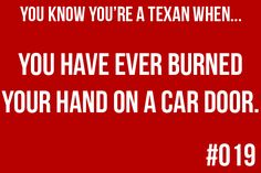 Ugh, it's the worst. (You Know You're a Texan When...#19)