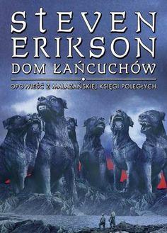 """""""Dom Łańcuchów"""" czwarta opowieść z Malazańskiej Księgi Poległych Stevena Eriksona"""