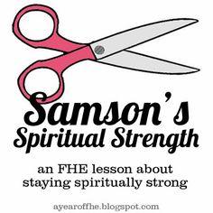 Samson's Spiritual Strength FHE lesson via A YEAR OF FHE.