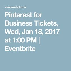 Pinterest for Business Tickets, Wed, Jan 18, 2017 at 1:00 PM | Eventbrite
