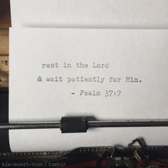 Encouraging bible verse// wait on the Lord // give me Jesus Bible Verses Quotes, Bible Scriptures, Psalm 37 7, Rest In The Lord, My Champion, How He Loves Us, Christian Quotes, Christian Faith, Trust God