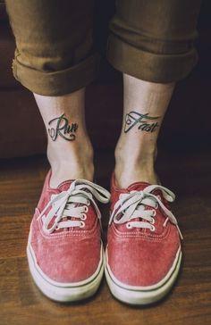Run Fast http://tattoos-ideas.net/run-fast/ Feet Tattoos, Leg Tattoos, Quote Tattoos
