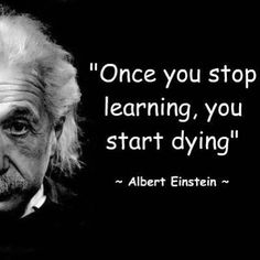 """Once you stop learning, you start dying."" - Albert Einstein #quotes"