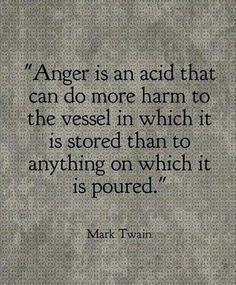 Truths Anger is an acid that can do more harm to the vessel in which it is stored than to anything on which it is poured.Mark Twain: Anger is an acid that can do more harm to the vessel in which it is stored than to anything on which it is poured. Quotable Quotes, Wisdom Quotes, Words Quotes, Motivational Quotes, Inspirational Quotes, Anger Quotes, Quotes About Anger, Positive Quotes, Jealousy Quotes