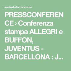 PRESSCONFERENCE › Conferenza stampa ALLEGRI e BUFFON, JUVENTUS - BARCELLONA : Juventus Turin & Italien - Clips#p79694
