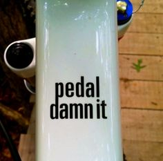 Pedal ! Damn it ! I need this for my DH!