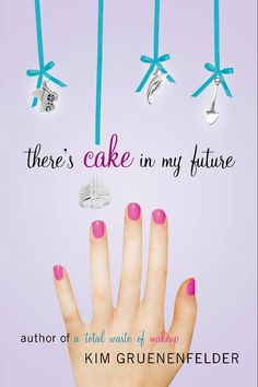 There's Cake in My Future by Kim Gruenfelder..a cute and funny chick lit read.