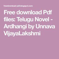 Telugu Novel - Ardhangi by Unnava VijayaLakshmi Free Pdf Books, Telugu, Reading Online, Novels, Blog, Blogging, Fiction, Romance Novels